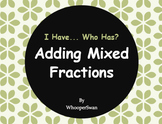 I Have, Who Has - Adding Mixed Fractions