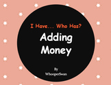 I Have, Who Has - Adding Money