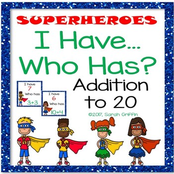 I Have, Who Has?  Addition 0-20  Superheroes