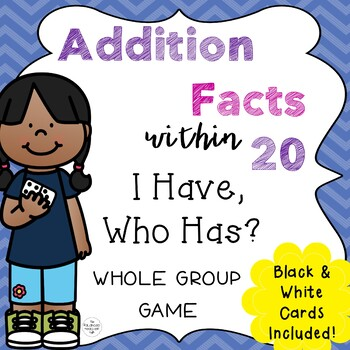 I Have, Who Has? Addition Facts within 20 Game