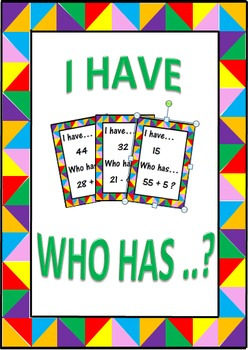 I Have ....Who Has ...? Addition & Subtraction.
