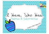I Have, Who Has Addition & Subtraction