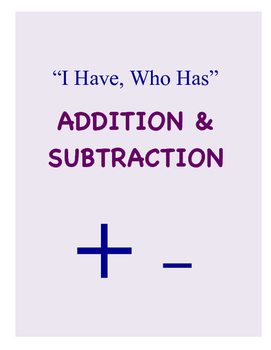 I Have Who Has  - Addition and Subtraction