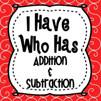 I Have Who Has-Addition and Subtraction Facts to 20