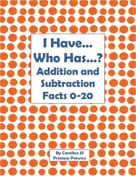 I Have.., Who Has..?  Addition and Subtraction Facts to 20