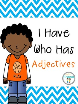 I Have Who Has Adjectives
