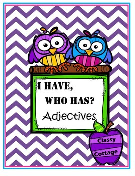 I Have, Who Has?... Adjectives