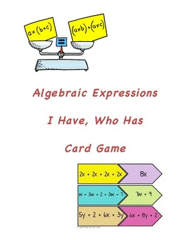 I Have, Who Has - Algebraic Expressions