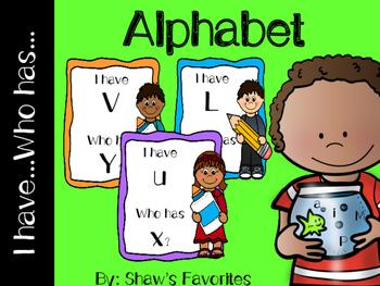I Have...Who Has...Alphabet {2 Sets}