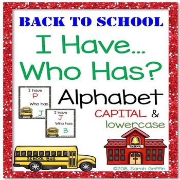 I Have, Who Has ~ Alphabet ~ Back to School