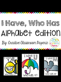 I Have Who Has Alphabet Edition