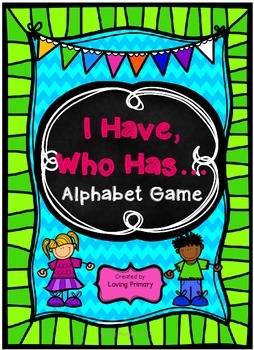 I Have, Who Has... - Alphabet Game