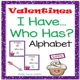 I Have, Who Has ~Alphabet Letters ~ Valentines Game