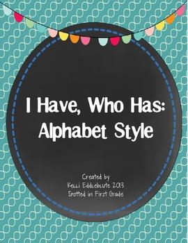 I Have, Who Has: Alphabet Style