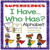 I Have, Who Has? ~ Alphabet ~ Superheroes