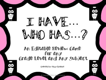 I Have Who Has: An Editable Review Game for any Grade Level and any Subject.
