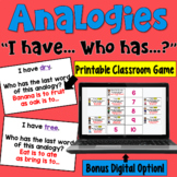 I Have... Who Has:  Analogies   Whole Class Activity Game