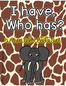 I Have, Who Has ~ Animals