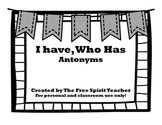 I Have, Who Has? {Antonyms}