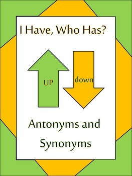 I Have, Who Has? Antonyms and Synonyms