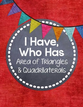 I Have, Who Has... {Area of Quadrilaterals and Triangles}