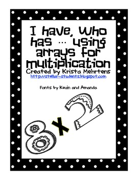 I Have Who Has   Arrays and Multiplication