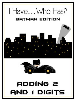 I Have Who Has - BATMAN - Adding 2 and 1 Digit Numbers - M