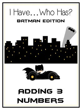 I Have Who Has - BATMAN - Adding 3 Numbers - Math Folder Game