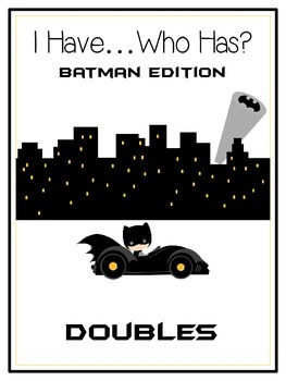 I Have Who Has - BATMAN - Adding DOUBLES - Math Folder Game