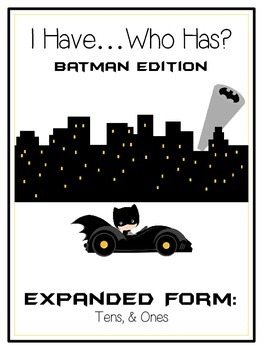 I Have Who Has BATMAN Math Folder Game Expanded Form TENS & ONES Place Value