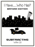 I Have Who Has - BATMAN - Subtracting within 20 - Math Folder Game