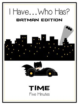 I Have Who Has - BATMAN - Telling Time - 5 Minutes - Math Folder Game