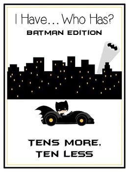 I Have Who Has - BATMAN - Ten More Ten Less - Math Folder Game
