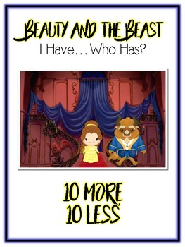 I Have Who Has - BEAUTY & the BEAST - Ten More Ten Less - Math Folder Game