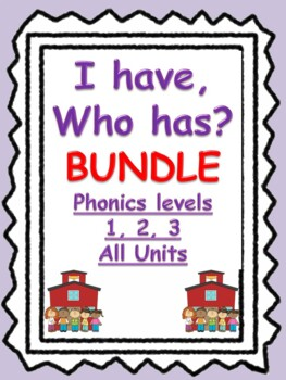 I Have, Who Has BUNDLE- Phonics Levels 1, 2, &3