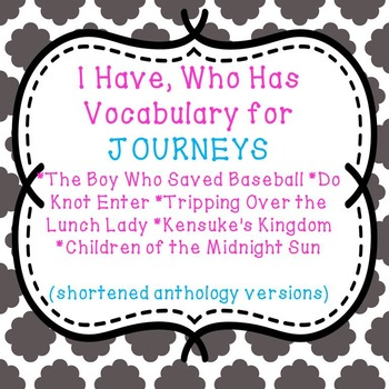 I Have Who Has BUNDLE - Unit 2 Journeys 6th Grade Anthology Reading Series