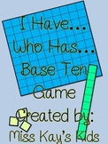 I Have, Who Has? Base 10 Game