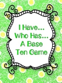 I Have. Who Has? Base Ten Game