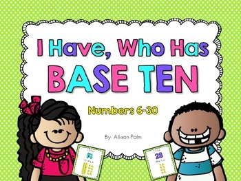 I Have, Who Has - Base Ten {Numbers to 30}