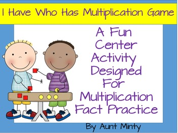 I Have Who Has Basic Multiplication Fact Practice Center Game