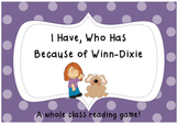 I Have, Who Has Because of Winn-Dixie- A whole class readi