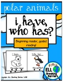 I Have, Who Has? Beginning Readers, Polar Animals