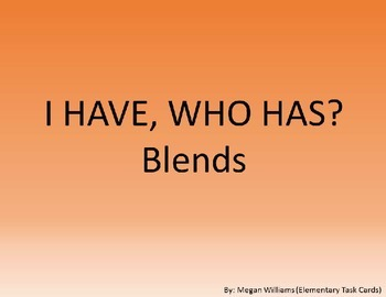 I Have, Who Has - Blends Part 1