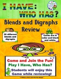 I Have, Who Has? Blends and Digraphs Review