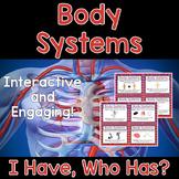 Body Systems Activity - I Have, Who Has?
