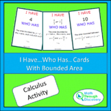 Calculus - I Have...Who Has...Cards - Bounded Area