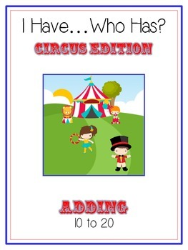 I Have Who Has - CIRCUS - Adding 10 to 20 - Math Folder Game