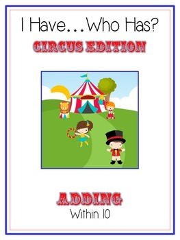 I Have Who Has - CIRCUS - Math Folder Game Adding to 10  Common Core Aligned