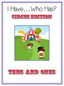 I Have Who Has CIRCUS Math Folder Game TENS and ONES Place Value Common Core