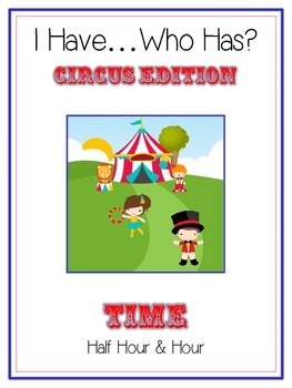 I Have Who Has - CIRCUS - Telling Time Half Hour & Hour Math Folder Game